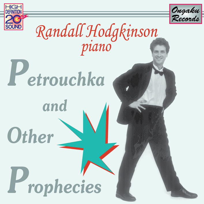 Randall Hodgkinson: Petrouchka and Other Prophecies